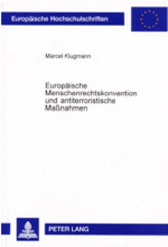 9783631388983: Europäische Menschenrechtskonvention und antiterroristische Maßnahmen: Eine Untersuchung der Rechtsprechung des Europäischen Gerichtshofes für ... Universitaires Européennes) (German Edition)