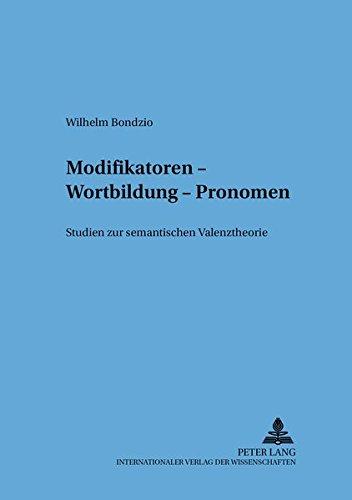 Modifikatoren - Wortbildung - Pronomen: Studien Zur: Wilhelm Bondzio