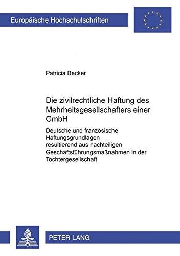 9783631389263: Die zivilrechtliche Haftung des Mehrheitsgesellschafters einer GmbH: Deutsche und französische Haftungsgrundlagen resultierend aus nachteiligen ... Hochschulschriften Recht) (German Edition)