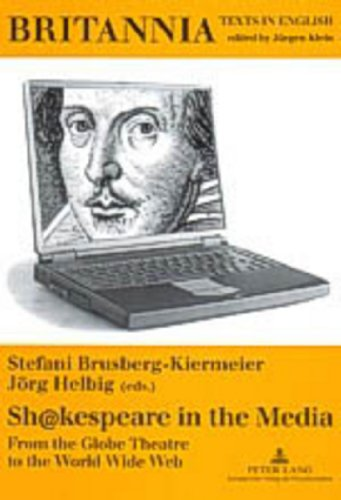9783631389393: Sh@kespeare in the Media: From the Globe Theatre to the World Wide Web (Britannia)