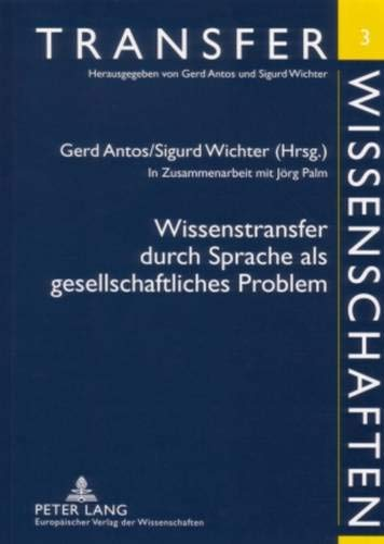 Wissenstransfer durch Sprache als gesellschaftliches Problem: Gerd Antos