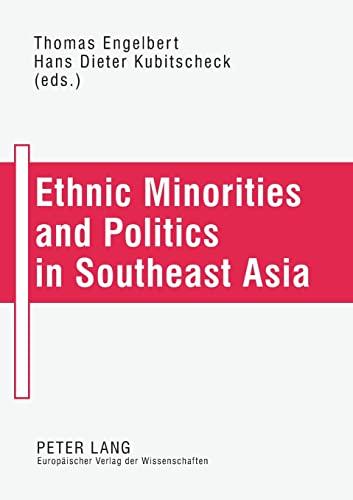 Ethnic Minorities and Politics in Southeast Asia: Engelbert T/ Kubitscheck H (ed