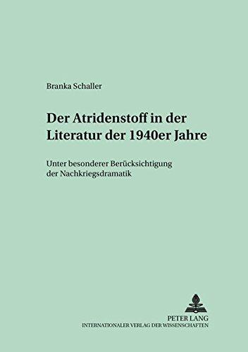 Der Atridenstoff in der Literatur der 1940er Jahre Unter besonderer Berücksichtigung der ...