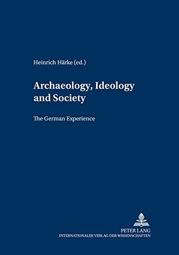 9783631389942: Archaeology, Ideology and Society: The German Experience (Gesellschaften und Staaten im Epochenwandel / Societies and States in Transformation)
