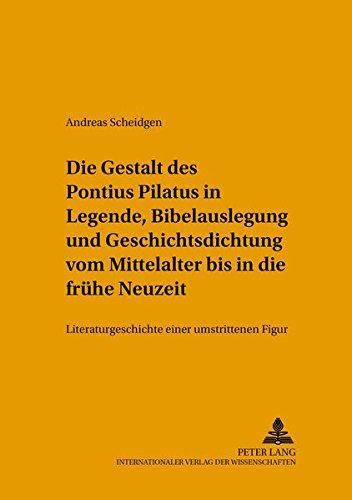9783631390030: Die Gestalt Des Pontius Pilatus in Legende, Bielauslegung Und Geschichts