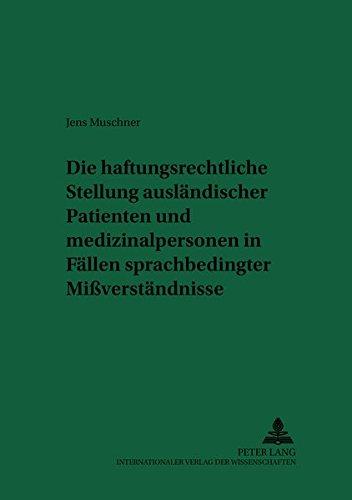 Die haftungsrechtliche Stellung ausländischer Patienten und Medizinalpersonen in Fällen ...