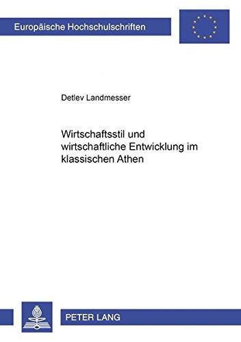 9783631390344: Wirtschaftsstil und wirtschaftliche Entwicklung im klassischen Athen (Europäische Hochschulschriften / European University Studies / Publications Universitaires Européennes) (German Edition)