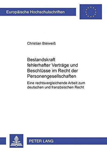 Bestandskraft fehlerhafter Verträge und Beschlüsse im Recht der Personengesellschaften ...