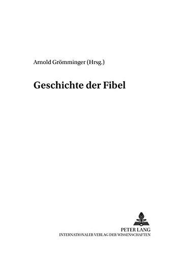 9783631390740: Geschichte Der Fibel (Beitraege Zur Geschichte Des Deutschunterrichts)