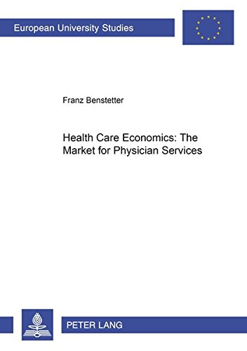 Health Care Economics: The Market for Physician Services (European University Studies: Economics ...
