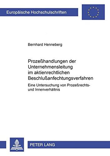 9783631391044: Prozeßhandlungen der Unternehmensleitung im aktienrechtlichen Beschlußanfechtungsverfahren: Eine Untersuchung von Prozeßrechts- und Innenverhältnis ... Hochschulschriften Recht) (German Edition)