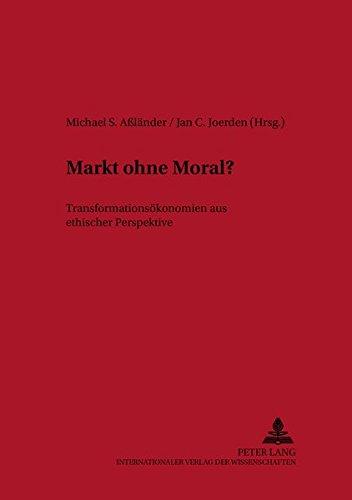 Markt Ohne Moral?: Transformationsoekonomien Aus Ethischer Perspektive (Paperback)