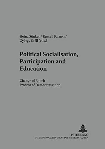 9783631391167: Political Socialisation, Participation and Education: Change of Epoch – Processes of Democratisation (Arbeit - Technik - Organisation - Soziales / Work - Technology - Organization - Society)