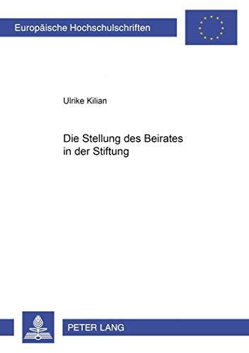 Die Stellung des Beirates in der Stiftung: Ulrike Kilian