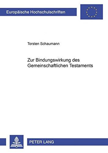 Zur Bindungswirkung des Gemeinschaftlichen Testaments: Torsten Schaumann