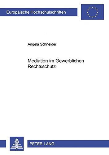 Mediation im Gewerblichen Rechtsschutz: Angela Schneider