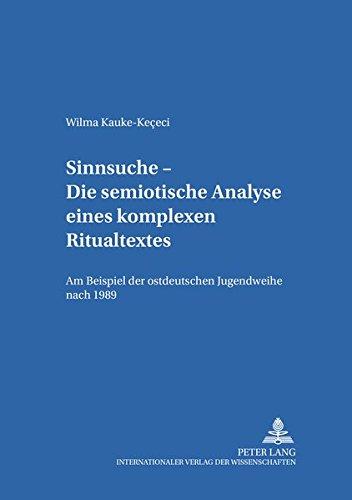 9783631392645: Sinnsuche - Die Semiotische Analyse Eines Komplexen Ritualtextes: Am Beispiel Der Ostdeutschen Jugendweihe Nach 1989