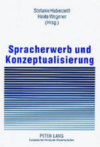 9783631392652: Spracherwerb Und Konzeptualisierung