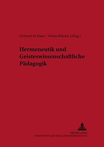 9783631392997: Hermeneutik und Geisteswissenschaftliche Pädagogik: Ein Studienbuch (Berliner Beitreage Zur Peadagogik)