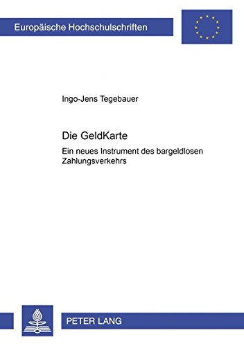 Die GeldKarte Ein neues Instrument des bargeldlosen Zahlungsverkehrs: Tegebauer, Ingo-Jens