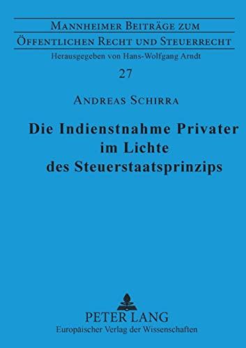 9783631393185: Die Indienstnahme Privater im Lichte des Steuerstaatsprinzips (Mannheimer Beiträge zum Öffentlichen Recht und Steuerrecht) (German Edition)