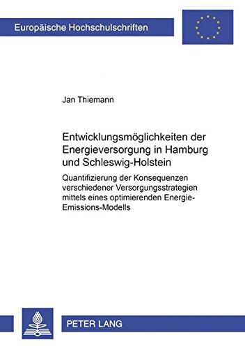 9783631393215: Entwicklungsmöglichkeiten der Energieversorgung in Hamburg und Schleswig-Holstein: Quantifizierung der Konsequenzen verschiedener ... Universitaires Européennes) (German Edition)