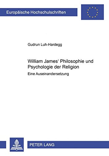 William James' Philosophie und Psychologie der Religion: Gudrun Luh-Hardegg