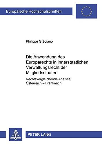 Die Anwendung des Europarechts im innerstaatlichen Bereich Rechtsvergleichende Analyse: Ö...
