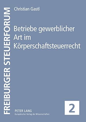Betriebe gewerblicher Art im Körperschaftsteuerrecht: Christian Gastl