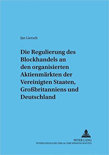 Regulierung des Blockhandels an den organisierten Aktienmärkten der Vereinigten Staaten, Gro&...