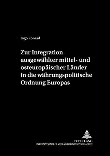 Zur Integration ausgewählter mittel- und osteuropäischer Länder in die wä...