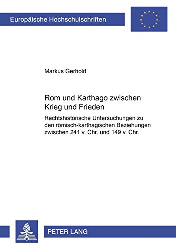 Rom und Karthago zwischen Krieg und Frieden: Markus Gerhold