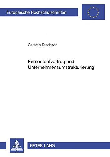 9783631396032: Firmentarifvertrag Und Unternehmensumstrukturierung (Europaeische Hochschulschriften / European University Studie)