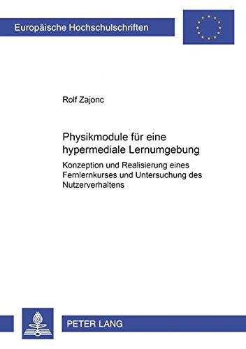 9783631396230: Physikmodule für eine hypermediale Lernumgebung. Konzeption und Realisierung eines Fernlernkurses und Untersuchung des Nutzerverhaltens