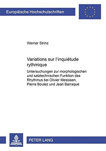 Variations sur «l?inquiétude rythmique» Untersuchungen zur morphologischen: Strinz, Werner