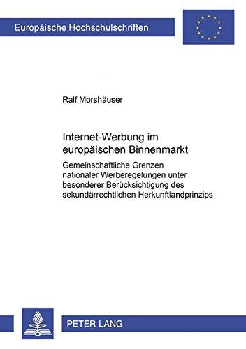 9783631396520: Internet-Werbung im europäischen Binnenmarkt: Gemeinschaftsrechtliche Grenzen nationaler Werberegelungen unter besonderer Berücksichtigung des ... Reihe 2, Rechtswissenschaft)
