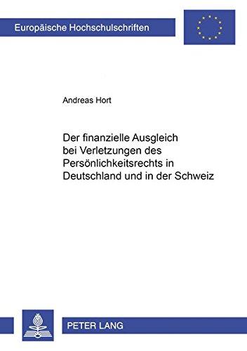 9783631397060: Der Finanzielle Ausgleich Bei Verletzungen Des Persoenlichkeitsrechts in Deutschland Und in Der Schweiz: 3782 (Europaeische Hochschulschriften / European University Studie)