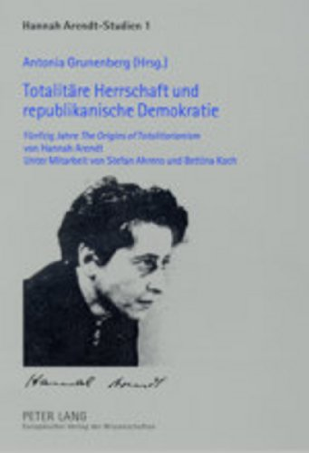 Totalitäre Herrschaft und republikanische Demokratie: Antonia Grunenberg