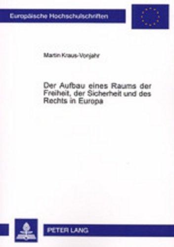 Der Aufbau eines Raums der Freiheit, der: Martin Kraus-Vonjahr