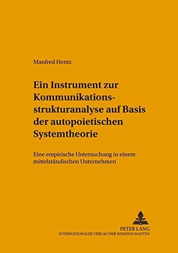Ein Instrument zur Kommunikationsstrukturanalyse auf Basis der autopoietischen Systemtheorie Eine ...