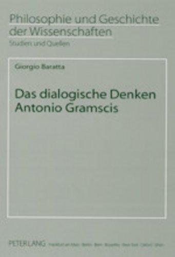 Das dialogische Denken Antonio Gramscis: Giorgio Baratta (author)