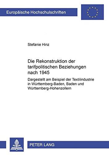 Die Rekonstruktion der tarifpolitischen Beziehungen nach 1945 Dargestellt am Beispiel der ...