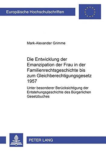 Die Entwicklung Der Emanzipation Der Frau in Der Familienrechtsgeschichte Bis Zum ...