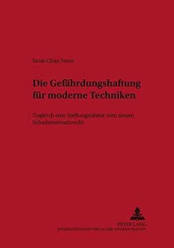 9783631399248: Die Gefährdungshaftung für moderne Techniken: Zugleich eine Stellungnahme zum neuen Schadensersatzrecht (Haftungs- und Versicherungsrecht) (German Edition)