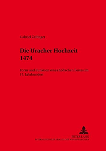 Die Uracher Hochzeit 1474: Gabriel Zeilinger