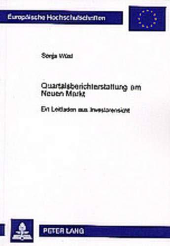 Quartalsberichterstattung am Neuen Markt: Ein Leitfaden aus Investorensicht (Europäische ...