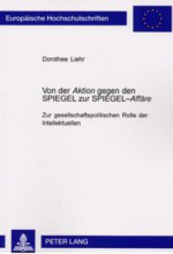 Von der Aktion gegen den SPIEGEL zur SPIEGEL-Affäre: Dorothee Liehr