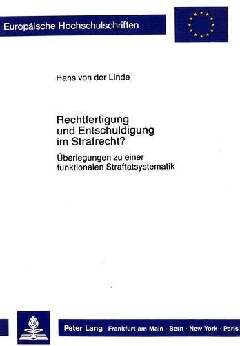 Rechtfertigung und Entschuldigung im Strafrecht?: Hans von der Linde