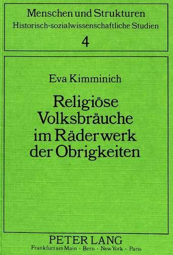 Religiöse Volksbräuche im Räderwerk der Obrigkeiten: Eva Kimminich