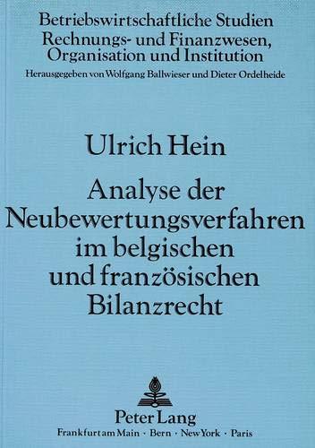 Analyse Der Neubewertungsverfahren Im Belgischen Und Franzoesischen Bilanzrecht (Paperback): Ulrich...